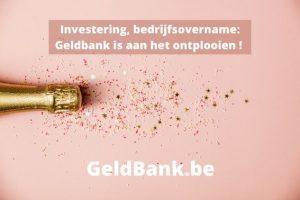 Investering bedrijfsovername Geldbank is aan het ontplooien
