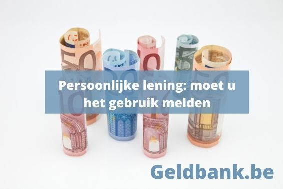 Persoonlijke lening moet u het gebruik melden